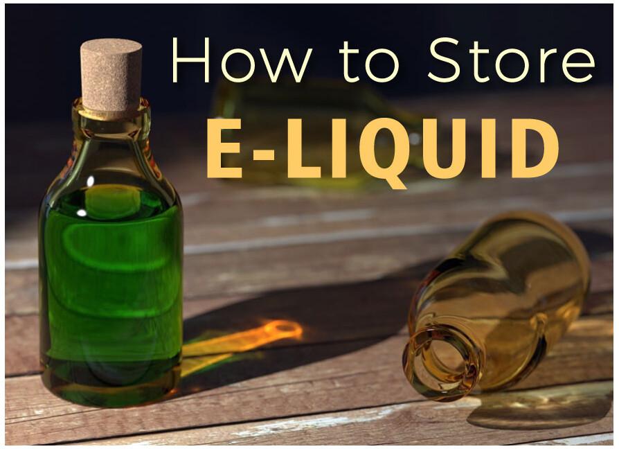 how to store eliquid vape juice