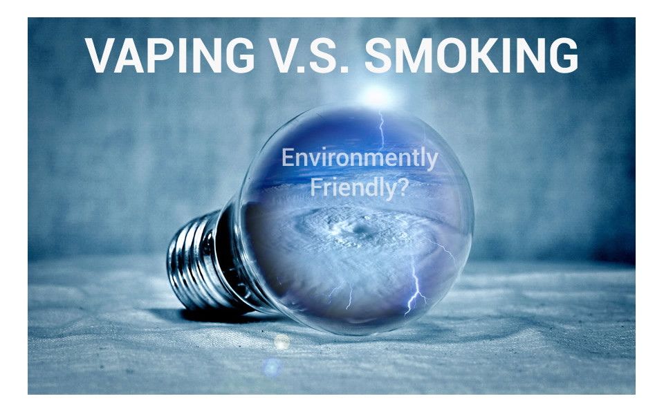 vaping vs smoking what is better for the environment